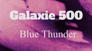 Galaxie 500 // Blue Thunder (Official Music Video)