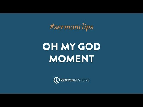 Oh My God Moment - Mariners Church