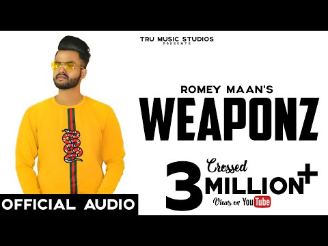 ROMEY MAAN - WEAPONZ (Official Lyrical Video) || Tru Music Studios || Latest Songs 2019