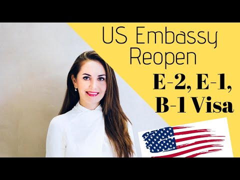 🔥US IMMIGRATION NEWS | THE US EMBASSIES REOPEN (E2 Visa, E1 Visa, B1 Visa)