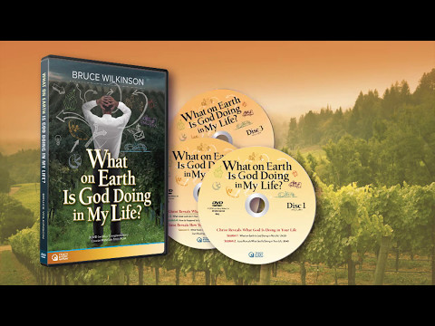 What On Earth Is God Doing In My Life? – Bruce Wilkinson