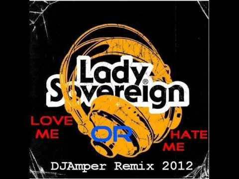 Lady Sovereign - Love Me Or Hate Me (DJAmper Remix 2012)