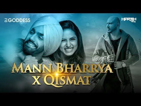 Mann Bharrya x Qismat   Remix   DJ Goddess   B Praak   Ammy Virk   Sargun Mehta   Harsh GFX