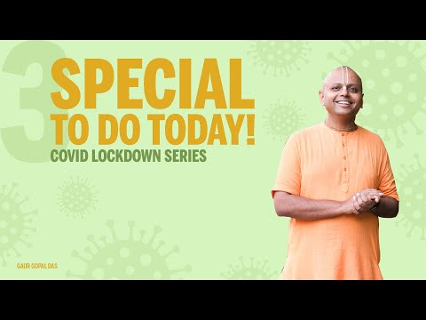 3 Special Things to do today! | Covid lockdown series | Gaur Gopal Das