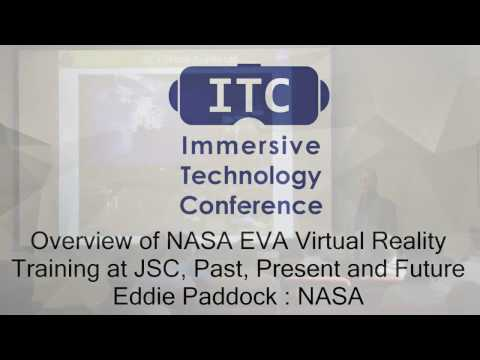 Overview of NASA EVA Virtual Reality Training at JSC, Past, Present and Future : Eddie Paddock