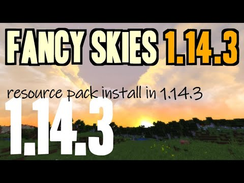 How to get a Custom Sky in Minecraft 1 14 3 - download & install Fancy  Skies 1 14 3 resource pack