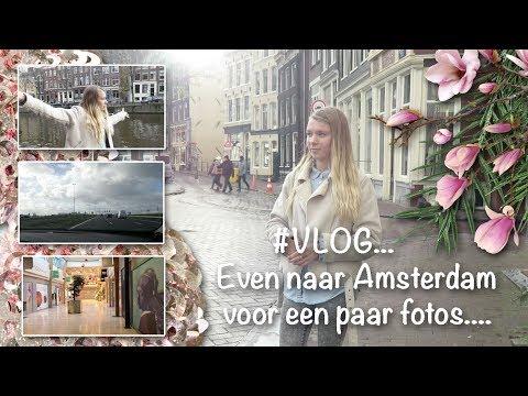 #VLOG...Even naar Amsterdam voor een paar fotos....
