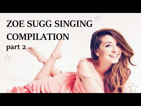 ZOELLA SINGING COMPILATION 2