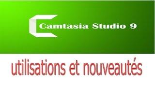 comment utiliser Camtasia Studio 9.0 + nouveautés