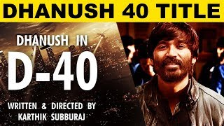 Here Is Dhanush 40 Title!