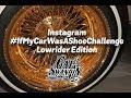 Cali Swangin: #IfMyCarWasAShoeChallenge Lowrider Edition