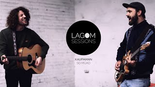Kaufmann - So müad | LAGOM SESSIONS
