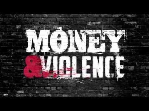 Money & Violence Official Trailer