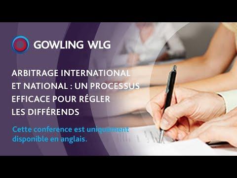 Arbitrage international et national : Un processus efficace pour régler les différends