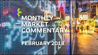 E*TRADE Monthly Market Commentary | February 2018