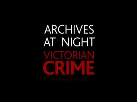 Thumbnail for Archives at Night: Victorian Crime - 28 October 2016