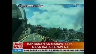 UB: Bakbakan sa Marawi city, nasa ika-60 araw na
