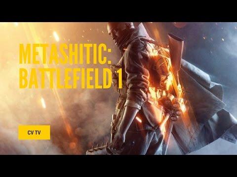 METASHITIC: Battlefield 1