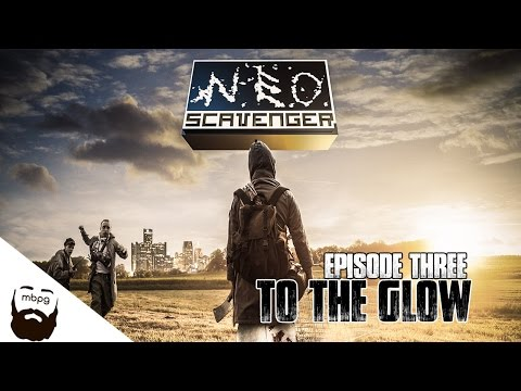 NEO SCAVENGER - Ep.3 - To The Glow