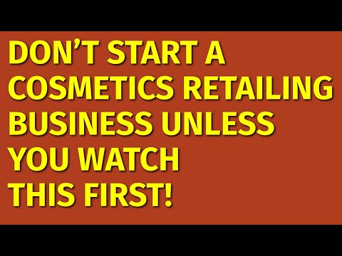 How to Start a Cosmetics Retailing Business | Including Free Cosmetics Business Plan Template