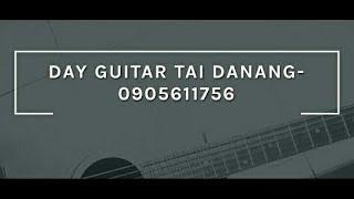 Dạy Guitar Đệm Hát Tại Đà Nẵng - 0905.611.756