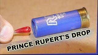 Prince Rupert's Drops - Shot FROM a gun