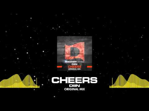 DIIN - Cheers (Out Now) [Discovery Music]