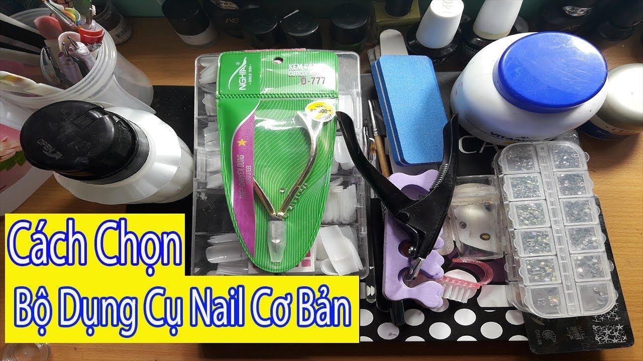 Hướng dẫn cách sắm dụng cụ nail cho người mới học – Hướng dẫn cách chọn đồ nail cơ bản