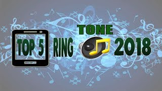TOP 5 RINGTONE 2017-2018-Awesome  RINGTONES 2018-FREE DOWNLOAD LINKS-iphone 8