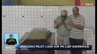Jenazah Pilot Lion Air PK-LQP Dikremasi di Krematorium Cilincing - SIS 24/11