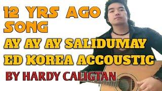Igorot Song ...ay Ay Ay Salidomay Ed Korea By: Hardy(verse2)copyright Reserved