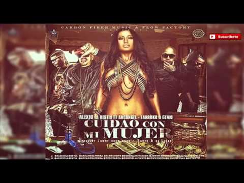 Alexio Feat. Farruko, Arcangel y Genio - Cuidao Con Mi Mujer  [Official Audio]