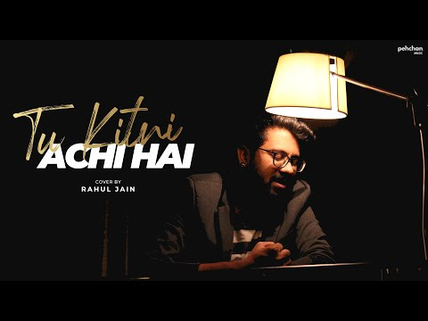 Tu Kitni Achhi Hai - Rahul Jain | Mother's Day Special 2018 | Cover