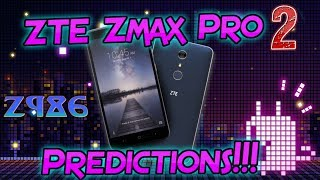 ZTE Zmax Pro 2 Metro PCS Launch Predictions (Z986)