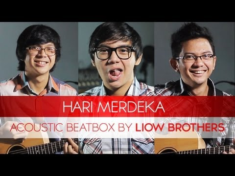 HARI MERDEKA - ACOUSTIC BEATBOX BY LIOW BROTHERS