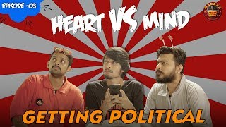 Getting Political | Heart Vs Mind ft. Saran | Madras Meter