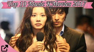 Video Top 10 Music Korean Movies 2017 (All The Time) download MP3, 3GP, MP4, WEBM, AVI, FLV Desember 2017