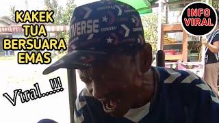 #Viral #InfoViral Kakek Dengan Nada Tinggi Bersuara Emas Nyanyi Irama Dangdut