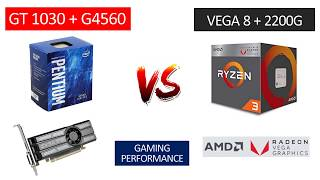 GT 1030 + G4560 vs Vega 8 Ryzen 3 2200G - Benchmarks Comparison