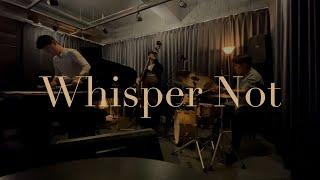 [LIVE] Whisper Not - Jazz Musi…