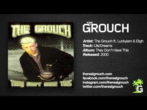 The Grouch - Life/Dreams ft. Eligh & Luckyiam