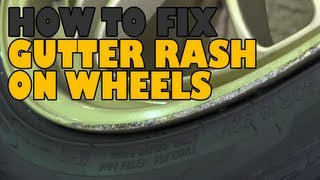 How to repair gutter rash & scratched wheels