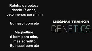 meghan trainor - genetics TRADUÇÃO