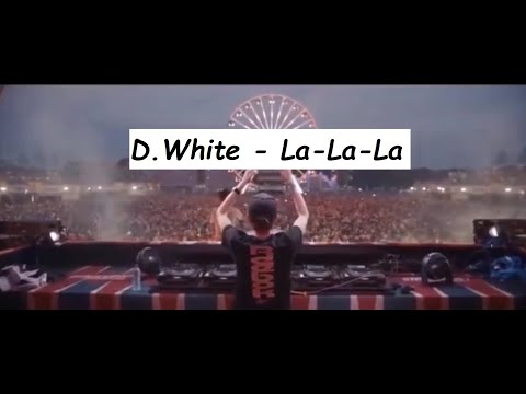 Смотреть клип D. White - La-La-La