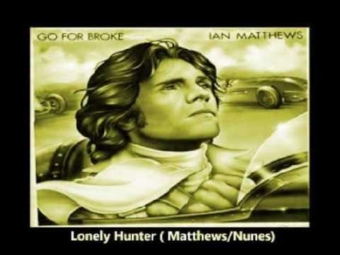 Ian Matthews - Lonely Hunter (1976)