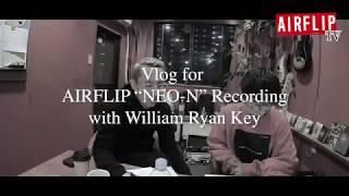 """【AIRFLIP TV#13】""""NEO-N"""" レコーディングVlog ボーカル編【5夜連続配信⑤】"""