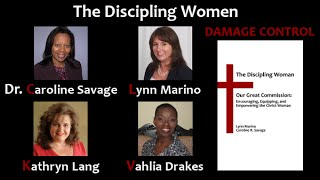 The Discipling Women: Damage Control - WORTHY WORDS
