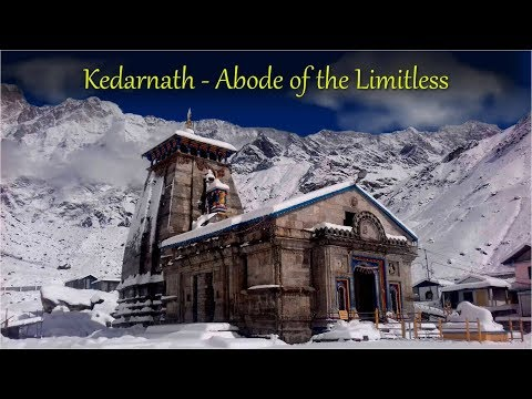 Himalayan Abode of the Limitless - Kedarnath