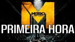 Metro Last Light - PRIMEIRA HORA GAMEPLAY [HD]