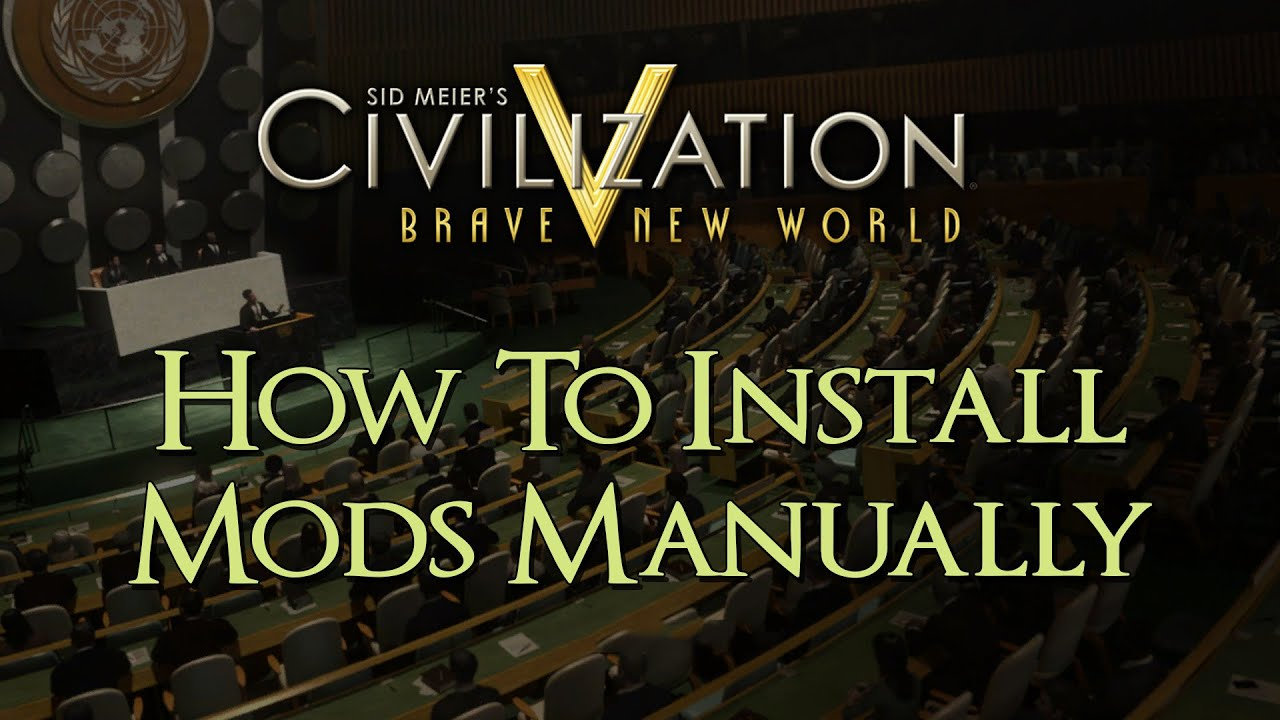 Civilization 5 - How to Install Mods Manually